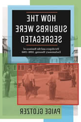 Book Cover: How Suburbs Were Segregated